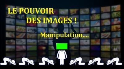 LE POUVOIR DES IMAGES : manipulation !