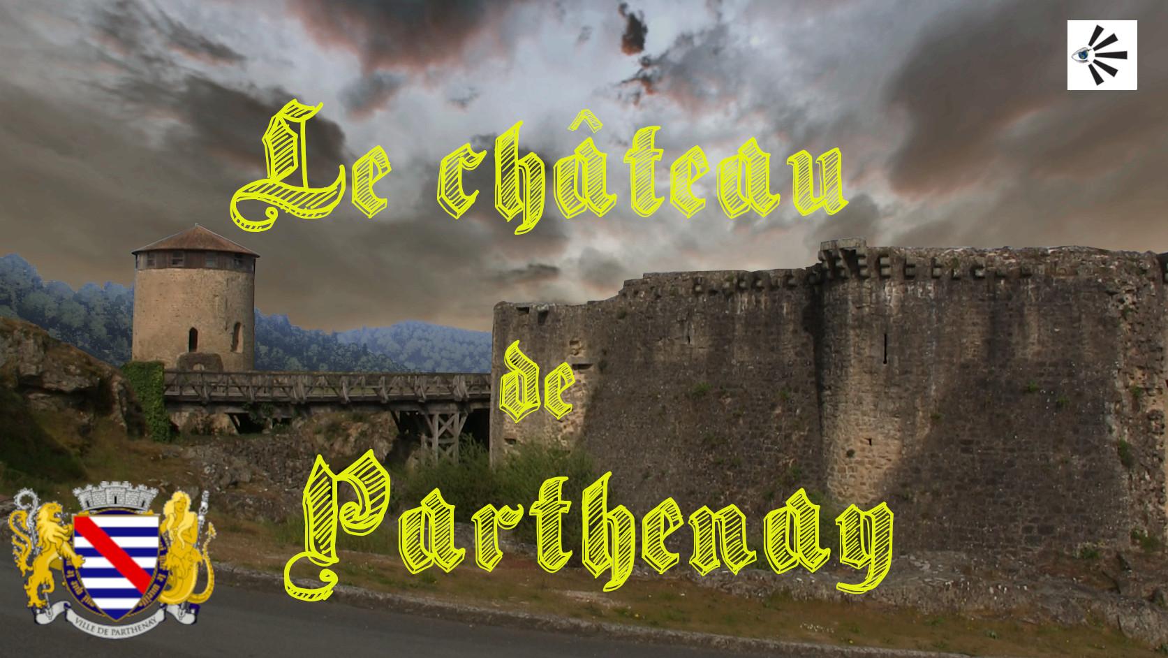 Le château de Parthenay, voici son histoire…