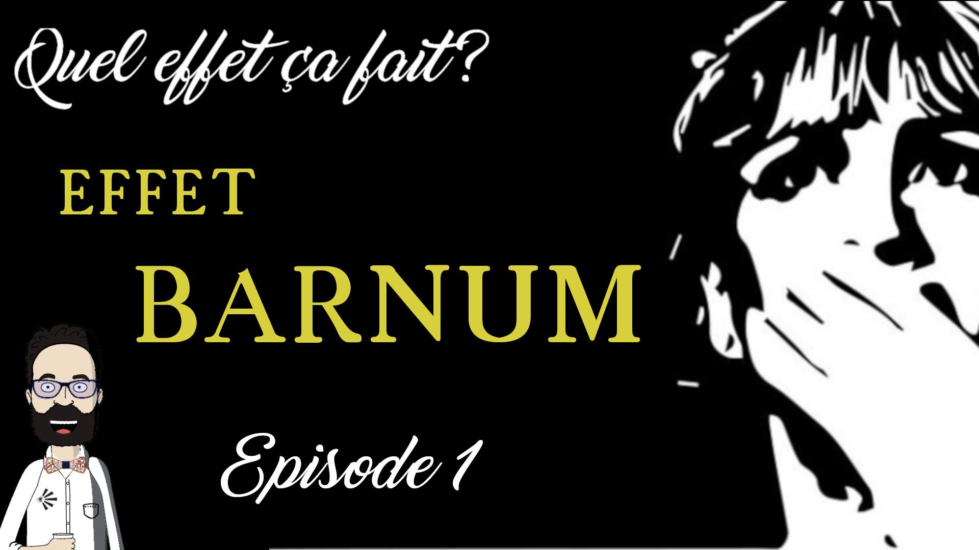 Episode 1 : L'effet Barnum
