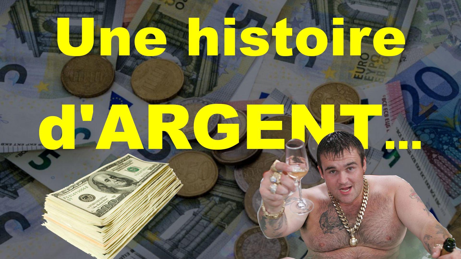 Une histoire d'argent…