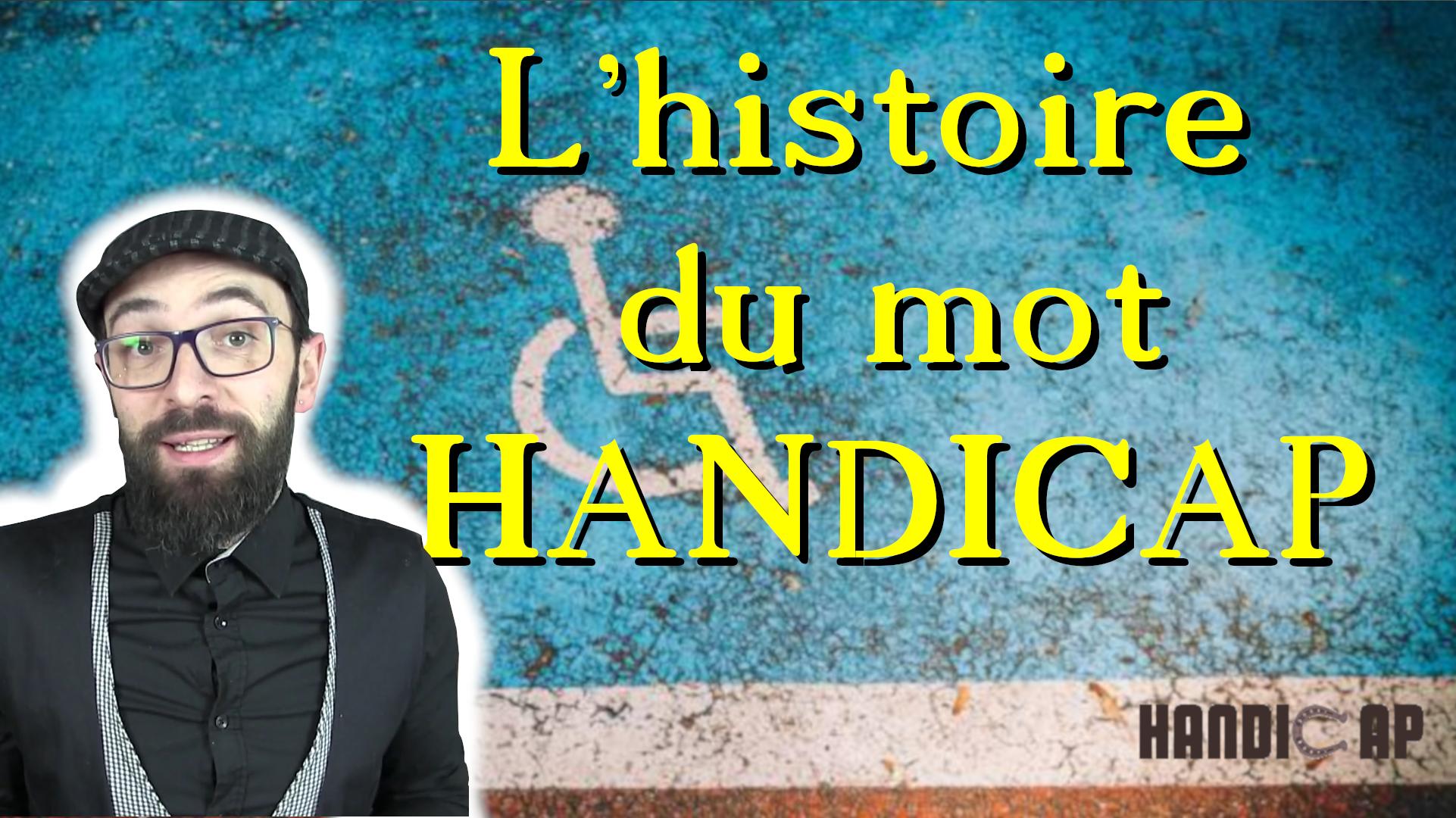 L'histoire du mot HANDICAP